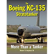 The Boeing KC-135 Stratotanker: More Than a Tanker
