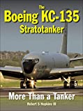 img - for The Boeing KC-135 Stratotanker: More Than a Tanker book / textbook / text book