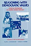 img - for Reasoning With Democratic Values: Ethical Problems in United States History Volume 2: 1877 to the Present book / textbook / text book