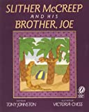Slither McCreep and His Brother, Joe, Tony Johnston, 0152013873