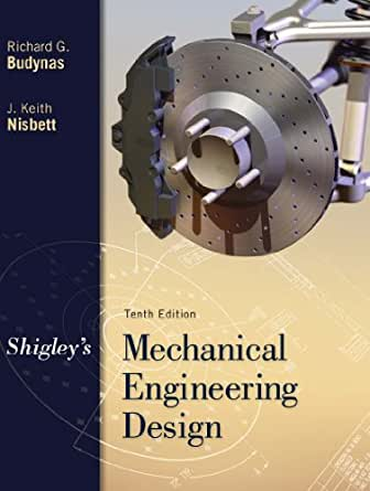 Shigley's Mechanical Engineering Design (McGraw-Hill ...