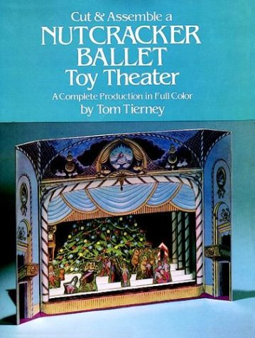 Cut & Assemble a Nutcracker Ballet Toy Theater: A Complete Production in Full Color (Models & Toys) by Dover Publications