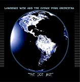 The Ice Age by Lawrence Wise and The Cosmic Funk Orchestra