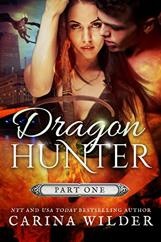 Dragon Hunter Book One (Dragon Hunter Chronicles 1) by [Wilder, Carina]