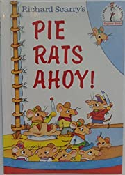 Pie Rats Ahoy! – tekijä: Richard Scarry