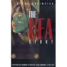 The Ufa Story: A History of Germany's Greatest Film Company, 1918-1945