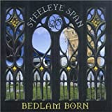 Bedlam Born by Steeleye Span (2000-10-24)