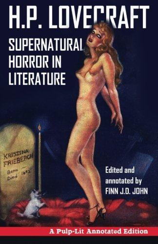 Supernatural Horror in Literature: A Pulp-Lit Annotated Edition
