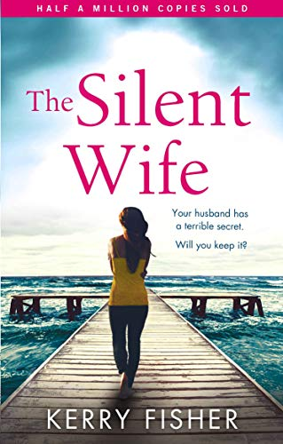 The Silent Wife: A gripping emotional page turner with a twist that will take your breath away (Words That Start With A Silent E)