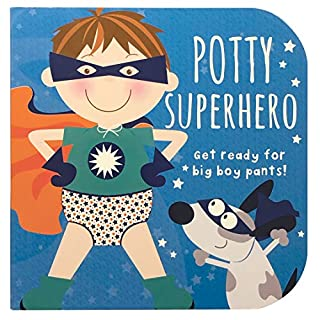 Potty Superhero: Get Ready for Big Boy Pants!