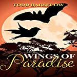 Wings of Paradise: A Tails of the Apocalypse Short Story | Todd Barselow