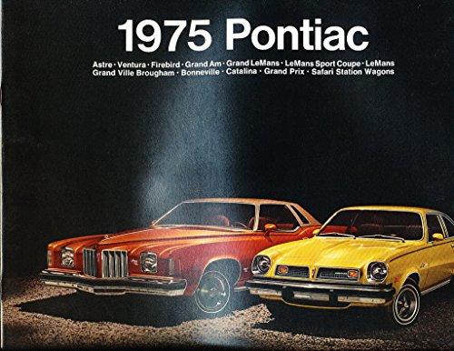 (1975 Pontiac Big 32-page Car Sales Brochure - LeMans Ventura Astre Catalina Grand Prix Firebird Bonneville )