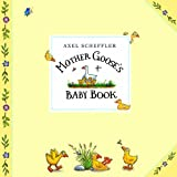 Mother Goose's Baby Book, Axel Scheffler, 023075788X