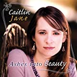 Ashes Into Beauty