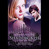 Shadow Kiss: Vampire Academy, Book 3 | Richelle Mead