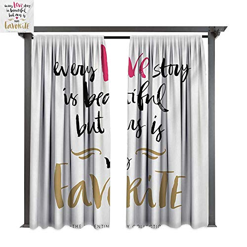 bybyhome Home Patio Outdoor Curtain Valentines Day Every Love Story is Beautiful but Ours is My Favorite Romantic Idea W120 xL84 Suitable for Front Porch,pergola,Cabana,Covered Patio