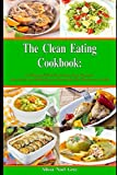 img - for The Clean Eating Cookbook: 101 Amazing Whole Food Salad, Soup, Casserole, Slow Cooker and Skillet Recipes Inspired by The Mediterranean Diet (Healthy Eating Weight Loss Diets) book / textbook / text book