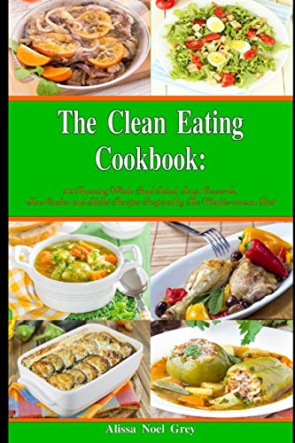 Download pdf the clean eating cookbook 101 amazing whole for 101 soup cuisine