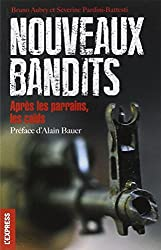 Nouveaux bandits - Après les parrains, les caïds.