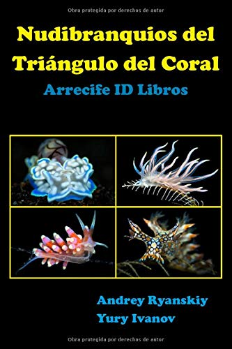 Nudibranquios del Triángulo del Coral: Arrecife ID Libros