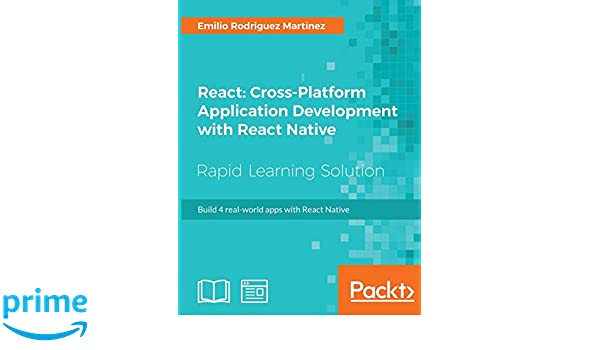 React: Cross-Platform Application Development with React