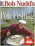 Bob Nudd's Illustrated Guide to Pole Fishing