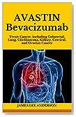 AVASTIN (Bevacizumab): Treats Cancer, including Colorectal, Lung, Glioblastoma, Kidney, Cervical, and Ovarian Cancer