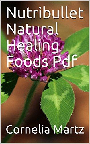 Nutribullet natural healing foods pdf kindle edition by cornelia nutribullet natural healing foods pdf by martz cornelia fandeluxe Image collections