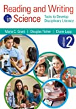 Reading and Writing in Science: Tools to Develop Disciplinary Literacy (Volume 2)