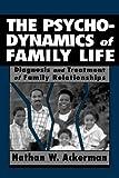 The Psychodynamics of Family Life, Nathan W. Ackerman, 1568213417