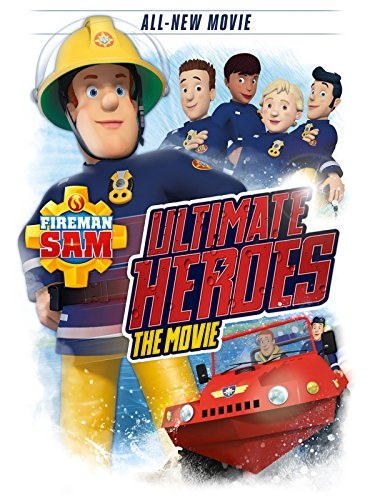 - Fireman Sam: Ultimate Heroes - The Movie