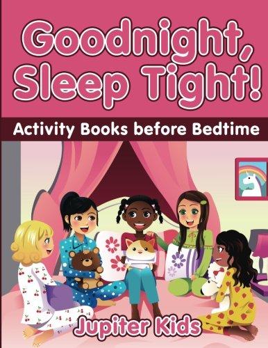 Goodnight, Sleep Tight! Activity Books Before Bedtime