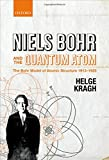 img - for Niels Bohr and the Quantum Atom: The Bohr Model of Atomic Structure 1913-1925 book / textbook / text book