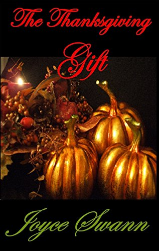 The Thanksgiving Gift (The Holiday Collection Book 1) by [Swann, Joyce]