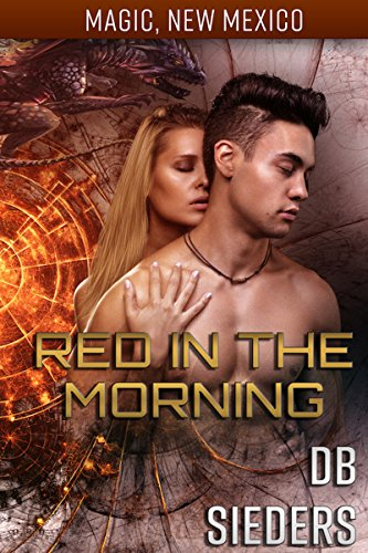 Red in the Morning: Dragons of Tarakona (Magic, New Mexico)