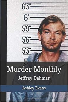 Donde Descargar Libros En Murder Monthly: Jeffrey Dahmer Archivo PDF A PDF