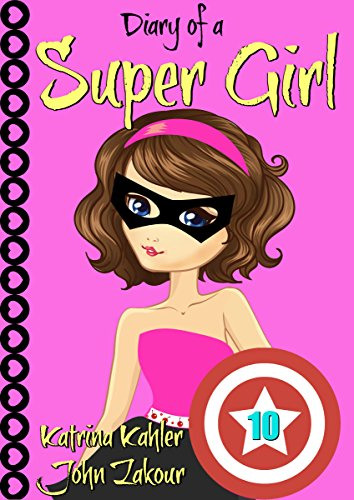 Diary of a Super Girl - Book 10: More Trouble! : Books for Girls 9 - 12