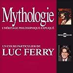 Mythologie: L'héritage philosophique expliqué | Luc Ferry