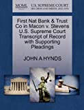 First Nat Bank and Trust Co in Macon V. Stevens U. S. Supreme Court Transcript of Record with Supporting Pleadings, John A. Hynds, 1270257013