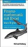 img - for Finanzmathematik mit Excel: Von einfachen Investitionsrechnungen bis zu komplexen finanzmathematischen Funktionen - kurz & gut book / textbook / text book
