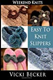 Easy to Knit Slippers, Vicki Becker, 1494287765