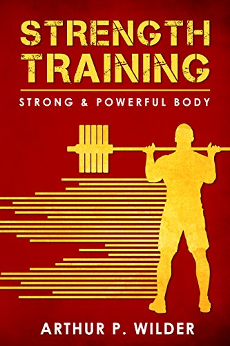 STRENGTH TRAINING: Strong & Powerful Body (Simple & Practical series)