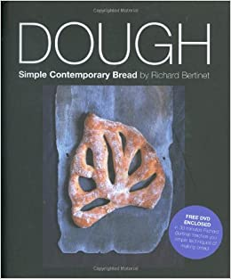 Dough: Simple Contemporary Bread (With Free Dvd): Richard Bertinet, Profusely illustrated: 8601406181960: Amazon.com: Books