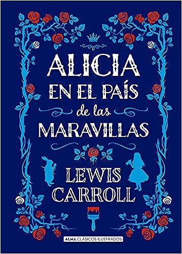 Alicia En El País De Las Maravillas Clásicos Ilustrados Spanish Edition 9788415618713 Carroll Lewis Tenniel John Books