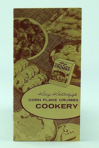 Kay Kellogg's Corn Flake Crumbs Cookery - Home Economics ()