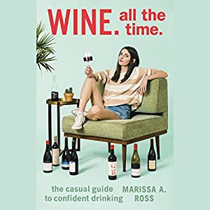 Wine. All the Time. Audiobook