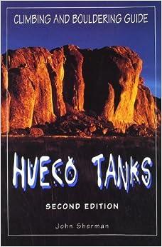 Book Hueco Tanks Climbing and Bouldering Guide (Regional Rock Climbing Series) by John Sherman (1995-01-01)