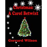 Christmas: A Carol Betwixt