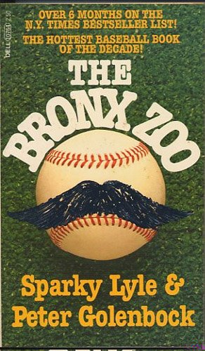 The Bronx Zoo by Sparky Lyle and Peter Golenbock