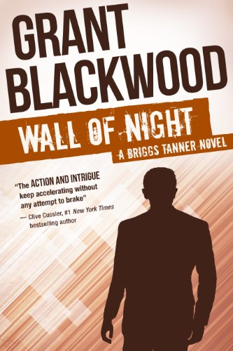 Wall of Night: A Briggs Tanner Novel (Briggs Tanner Novels Book 2)